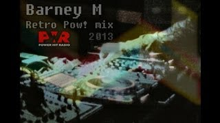 Barney M - Retro Pow! (2013 Mix) @ Power Hit Radio Sunday Club