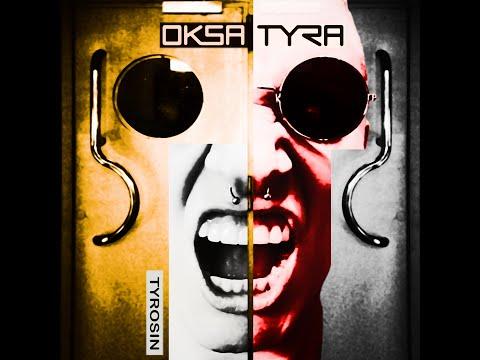 Oksa Tyra - Tyrosin