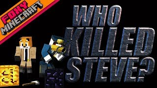 Minecraft | WHO KILLED STEVE | PART 1