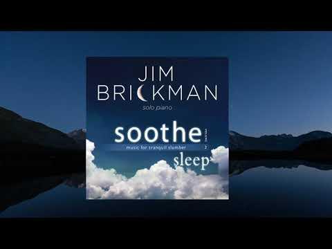 Jim Brickman  Soothe Vol 2, For Sleep Full Album
