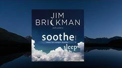 Jim Brickman - Soothe Vol. 2, For Sleep (Full Album)