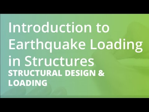 Introduction to Earthquake Loading in Structures | Structural Design & Loading