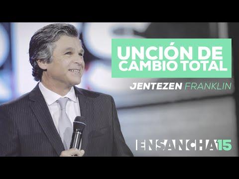 Unción de Cambio Total - Jentezen Franklin (Ensancha 2015)