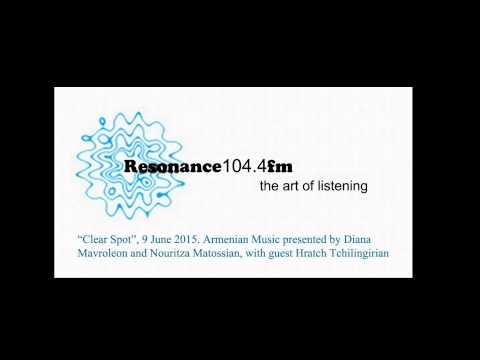 Resonance FM 104.4 London Armenian Music 9 June 2015