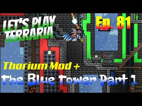 Let's Play Terraria - Thorium Mod + Episode 81 - The Blue Tower Part 1