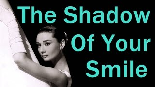 The shadow of your smile - Barbra Streisand & Johnny Mathis (lyrics)