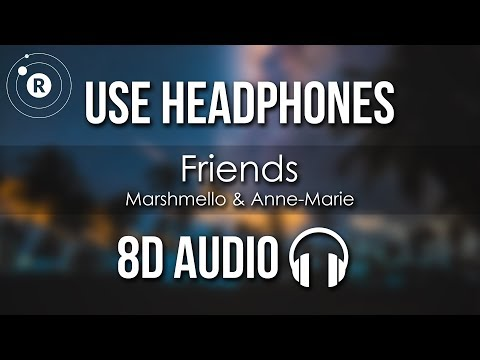 Marshmello & Anne - Marie - FRIENDS (8D AUDIO)