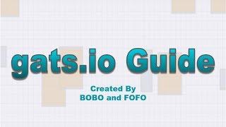 Gats.io Guide