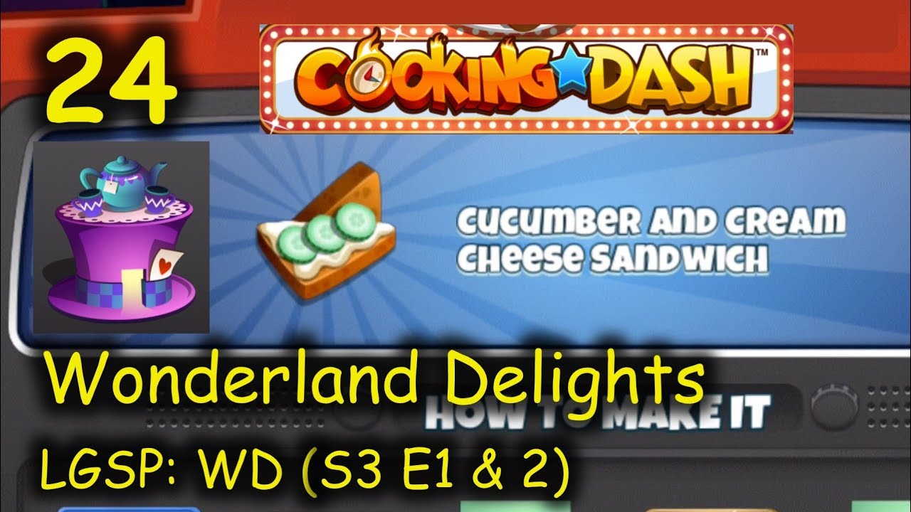 Download LGSP: WD - Part 24 (S3 E1 & 2) = Cucumbers!!! (Cooking Dash 2016 - Wonderland Delights)
