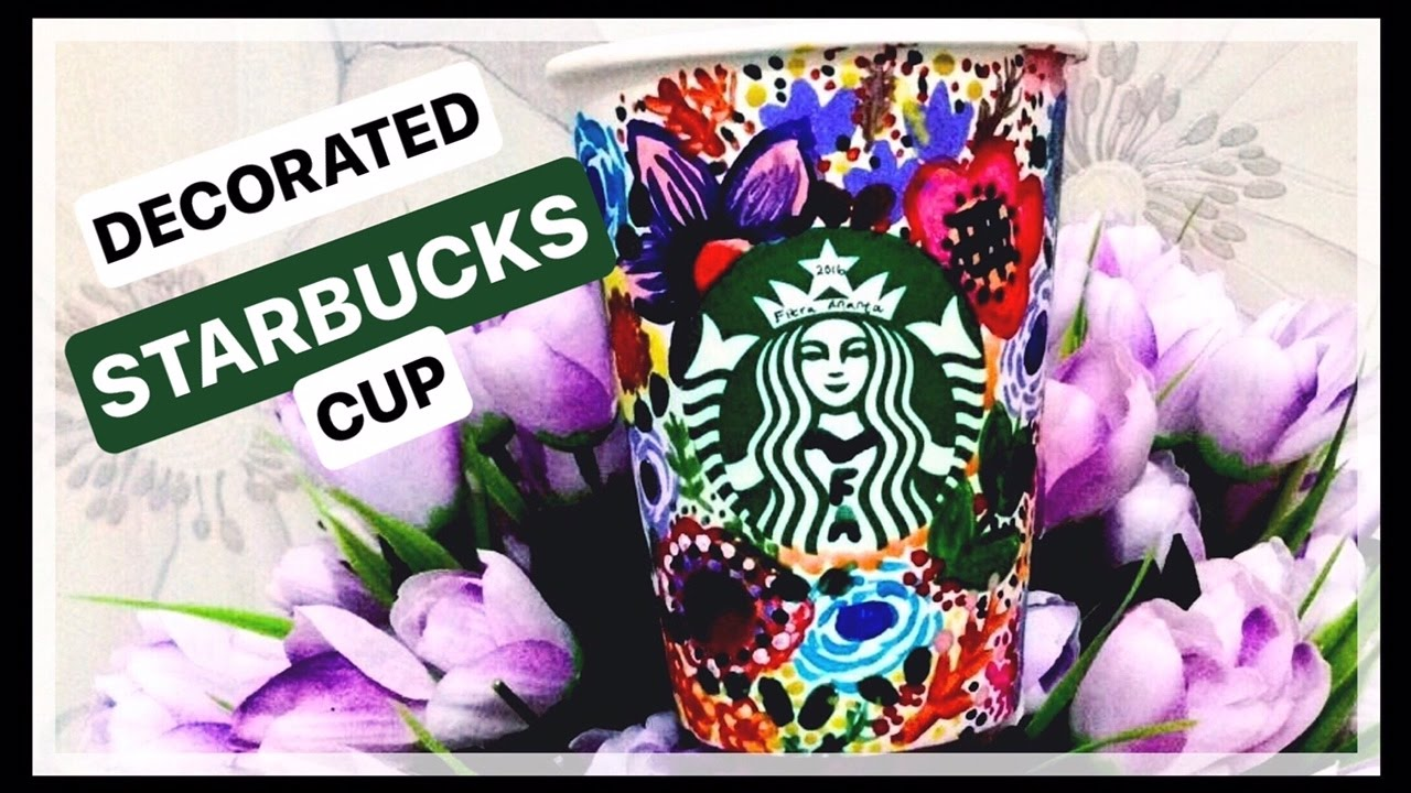 Decorated Starbucks Cup With Watercolor Paint Youtube