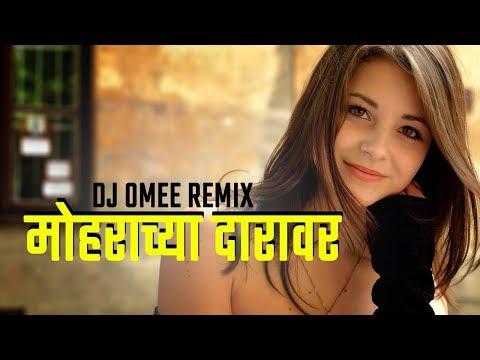 Mohrachya Daravar (Remix)   DJ Omee   Baban Movie 2018