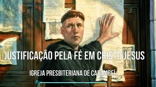 JUSTIFICAÇÃO PELA FÉ EM CRISTO JESUS