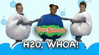 H2O Whoa!    Rachel & the Treeschoolers   TLH TV