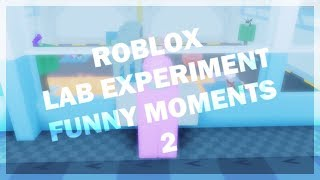 ROBLOX LAB EXPERIMENT FUNNY MOMENTS 2