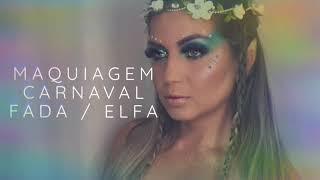 Maquiagem FADA / ELFA CARNAVAL 2019