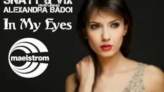Snatt & Vix feat. Alexandra Badoi - In My Eyes (Original Vocal Mix)