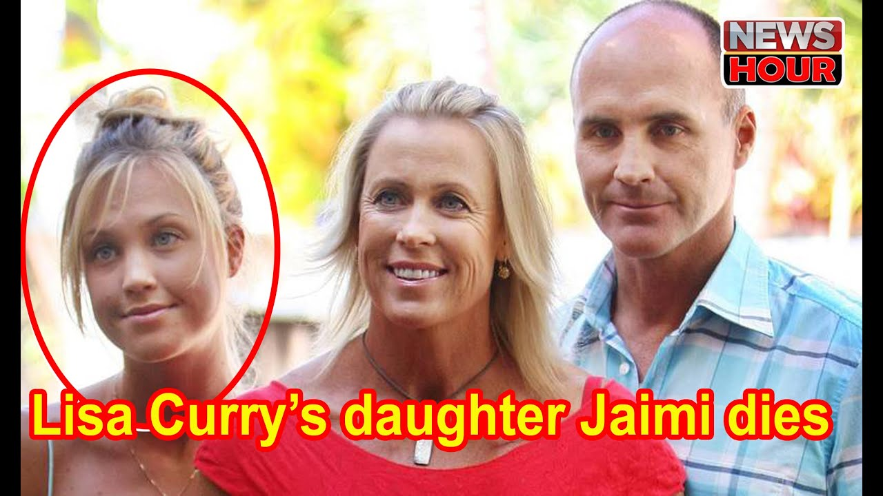 Lisa Curry S Daughter Jaimi Dies At 33 Youtube
