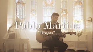 Pablo Martins - Drogas (Acústico)