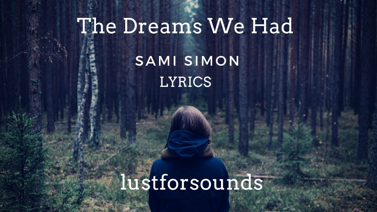 Sami Simon - The Dreams We Had (Lyrics / Lyric Video)