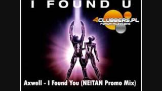 Axwell - I Found You (NE!TAN Promo Club Mix)