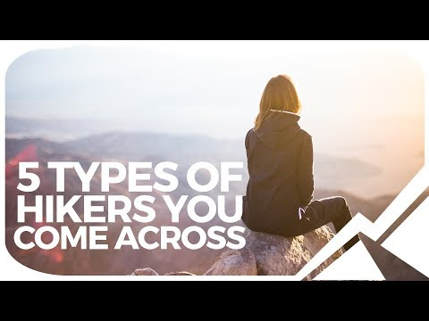 5 Types Of Hikers You Come Across