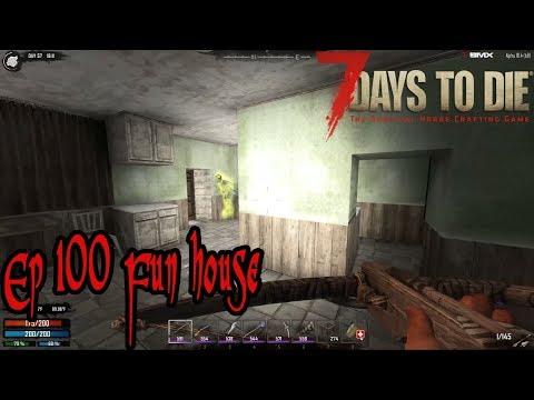 Ep 100 Fun house | 7 Days to Die | Alpha 16 | Season 1 | Episode 100