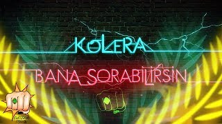 Kolera -  Bana Sorabilirsin (Official Lyric Video) Video