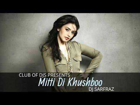 Mitti Di Kushboo (Remix)   DJ Sarfraz   Ayushmann Khurana And Huma Qureshi   Club Of DJs