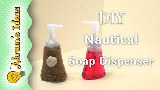 Diy nautical soap dispenser - akram's ideas ep. 03-16