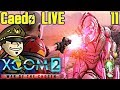 XCOM 2  War of the Chosen  P11    Caedo LIVE   Oct 20  2017