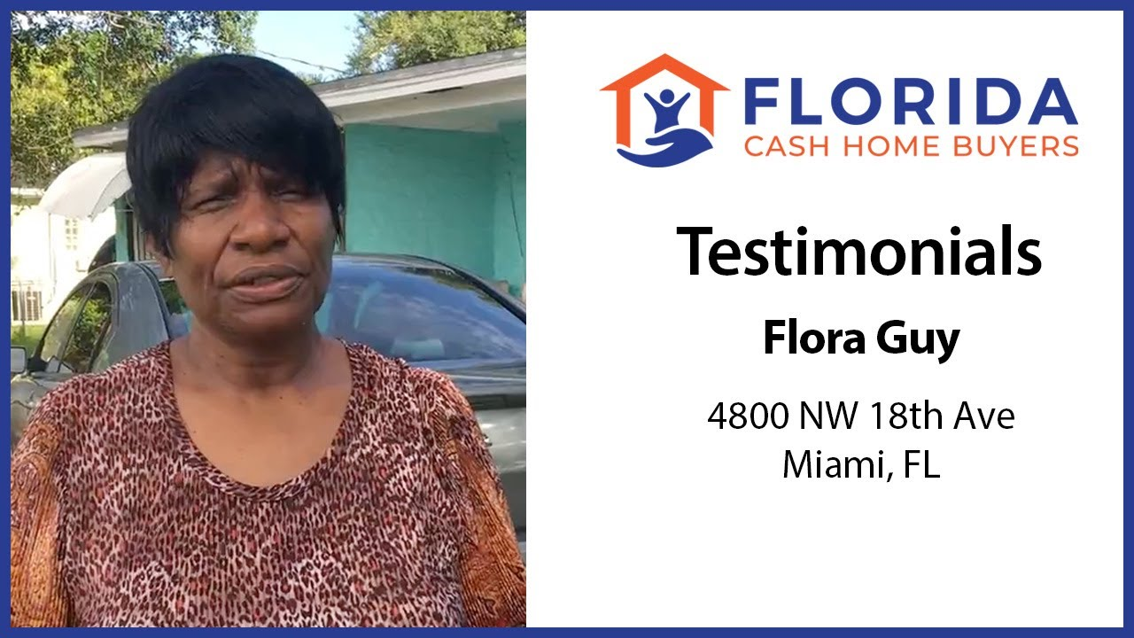 Florida Cash Home Buyers - Testimonial - Flora Guy