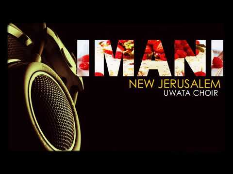 IMANI -New Jerusalem Choir (Uwata)