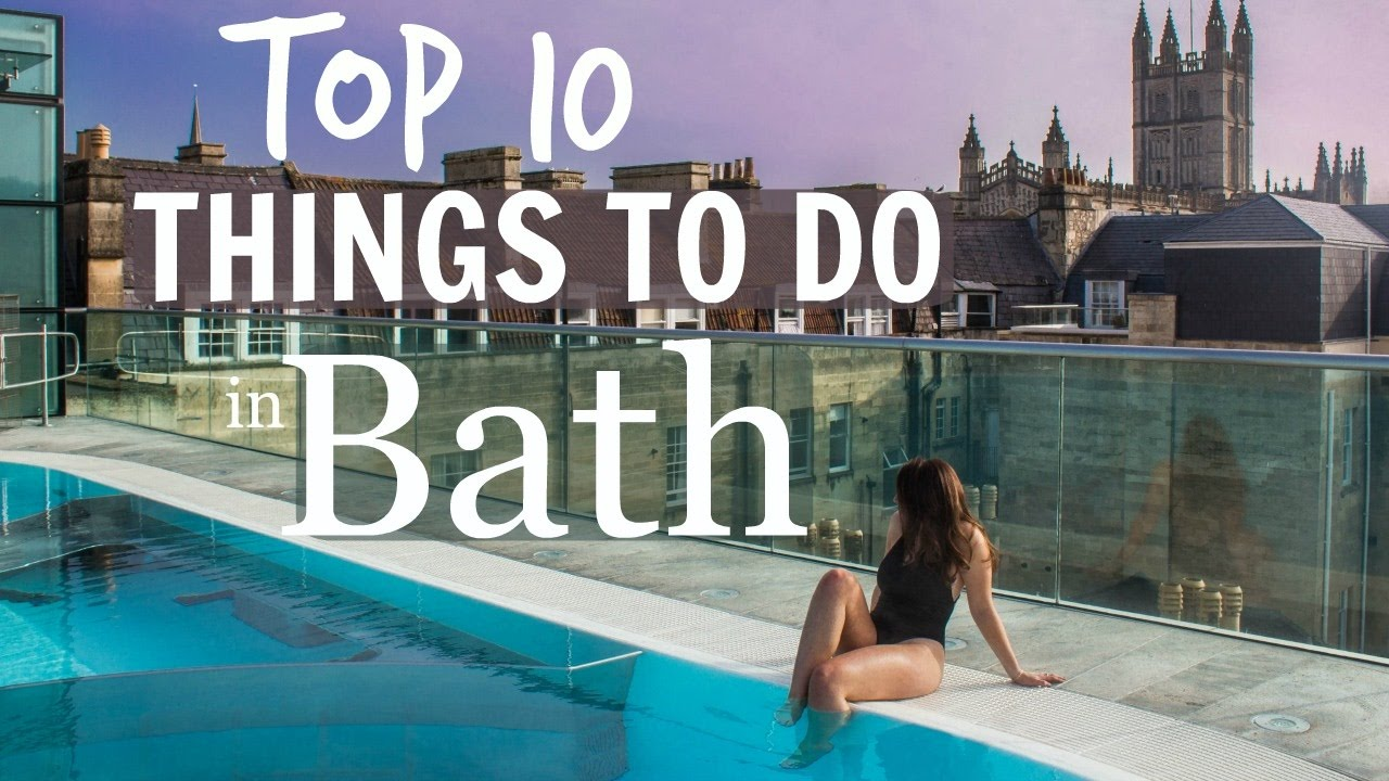 Top 10 Things to Do in Bath, England