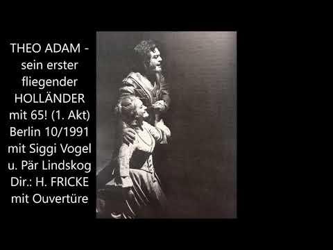 Theo Adam als Holländer (1. Akt, 1991, Fricke)