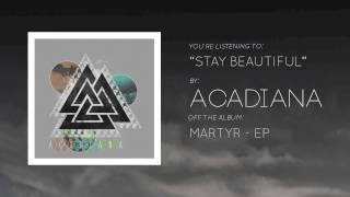 Acadiana- Stay Beautiful