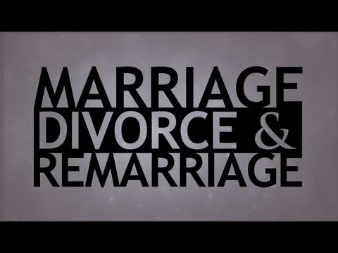 The Truth about Marriage, Divorce, and Remarriage