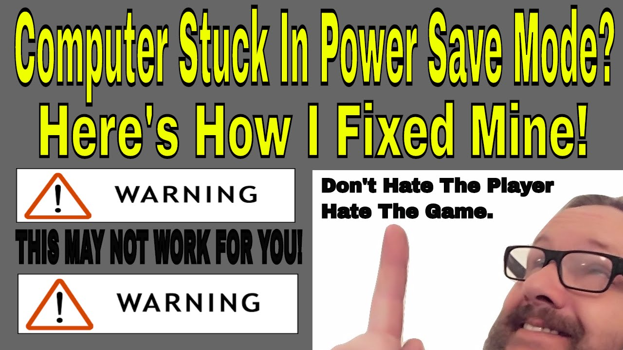 Computer Stuck In POWER SAVE MODE? Here's how I fixed my problem