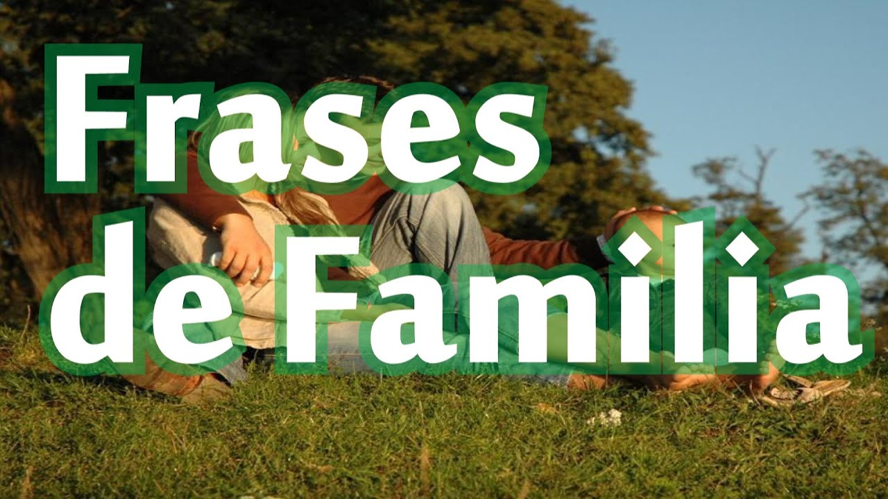Belas Frases Sobre Familia