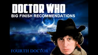 Doctor Who Big Finish: Fourth Doctor Recommendations