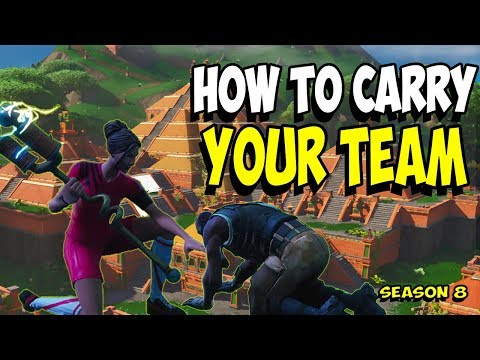 HOW TO CARRY YOUR TEAM IN FORTNITE SEASON 8!!!