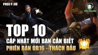 Free Fire | TOP 10 Cập Nhật Mới Bạn Cần Biết Về Phiên Bản OB16 - THÁCH ĐẤU | Rikaki Gaming