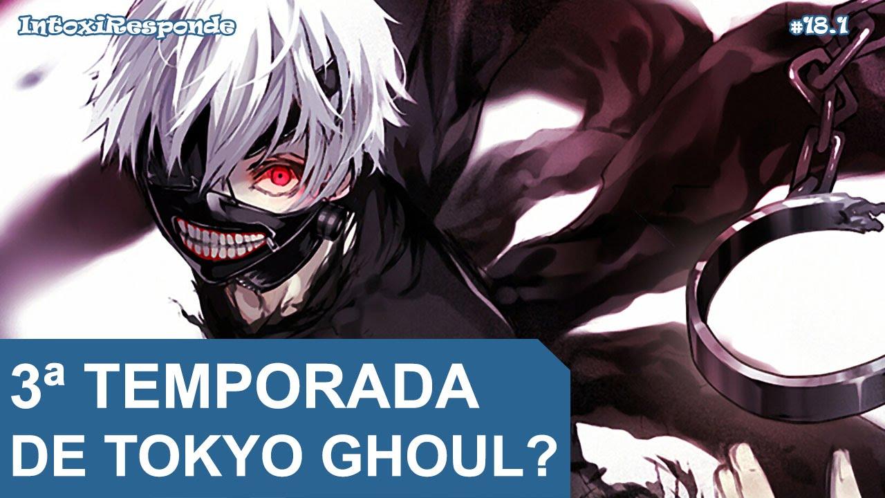 anime tokyo ghoul 1 temporada online: Vai Ter 3ª Temporada De Tokyo Ghoul (Season 3