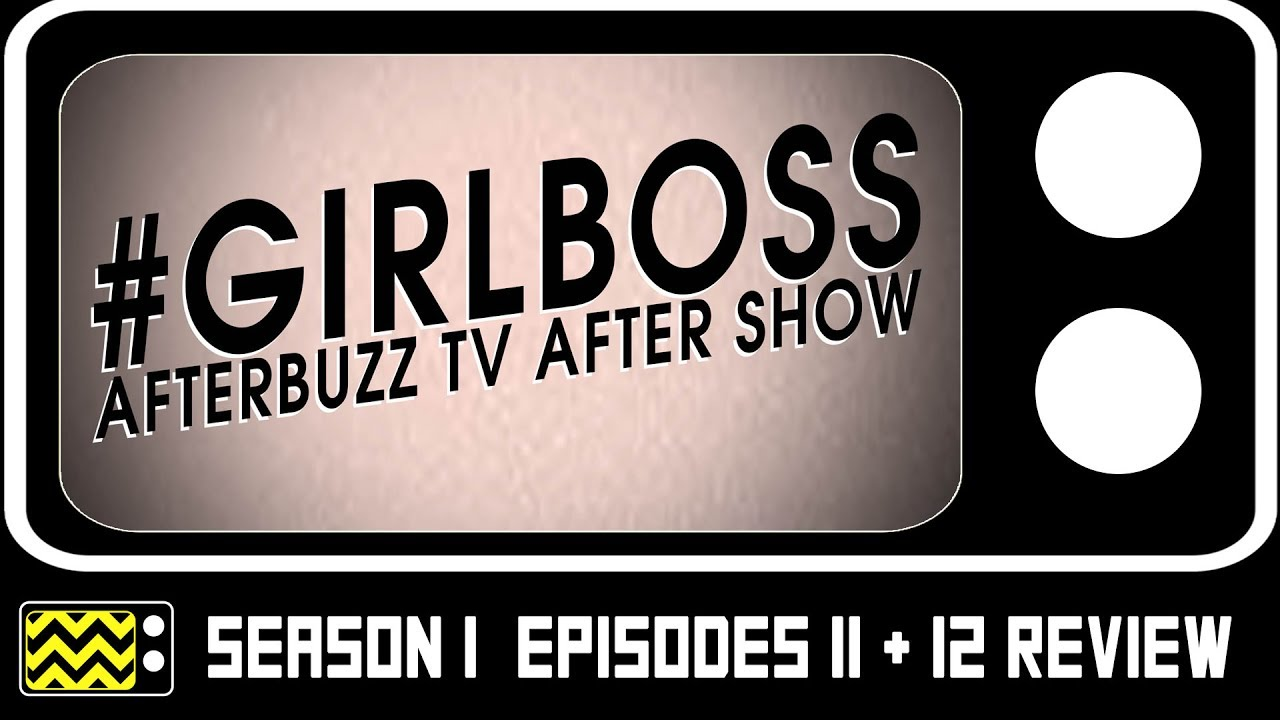 Download Girlboss Season 1 Episodes 11 & 12 Review & After Show | AfterBuzz TV