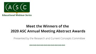 Meet the Winners of the 2020 ASC Annual Scientific Meeting Abstract Awards
