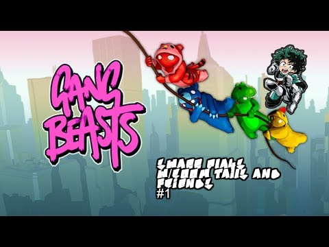 Gang Beast #1 W/New Outro