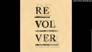 Revolver - 2 am big wish (HQ)