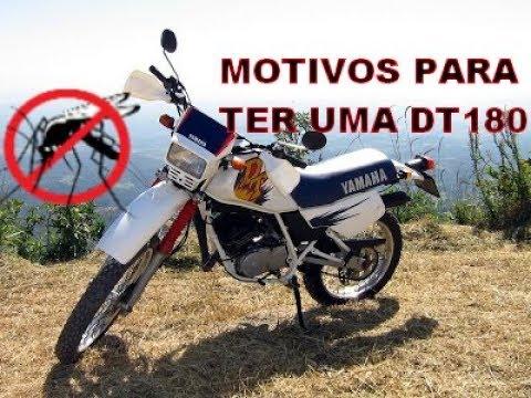 MOTIVOS PARA TER UMA DT 180