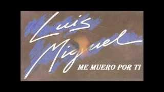 """LUIS MIGUEL """"ME MUERO POR TI""""  1984."""