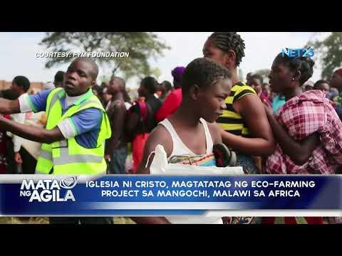 Iglesia Ni Cristo, magtatatag ng Eco-farming Project sa Mangochi, Malawi sa Africa | Mata Ng Agila