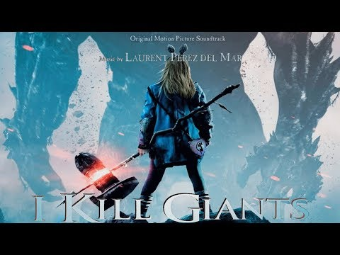 I Kill Giants 🎧 Original Motion Picture Soundtrack by Laurent Perez Del Mar